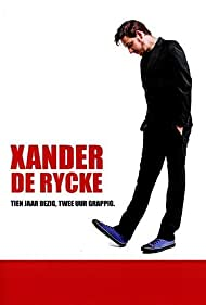 Xander De Rycke: 10 jaar bezig, 2 uur grappig (2015)