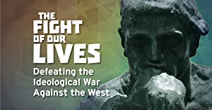 Where to stream The Fight of Our Lives: Defeating the Ideological War Against the West