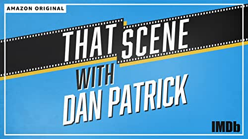 """Introducing IMDb's newest podcast, """"That Scene with Dan Patrick."""" Subscribe today!"""