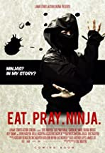 Eat. Pray. Ninja.
