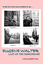 Eugene Walter: Last of the Bohemians