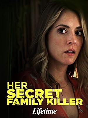 Where to stream Her Secret Family Killer