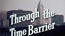 Through the Time Barrier