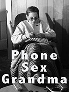 Movies direct download link Phone Sex Grandma: The Short [720
