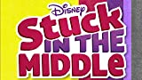 Stuck In The Middle: Season 3