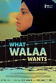 What Walaa Wants (2018)