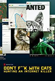 Don't F**k with Cats: Hunting an Internet Killer Poster