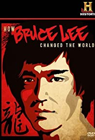 Primary photo for How Bruce Lee Changed the World