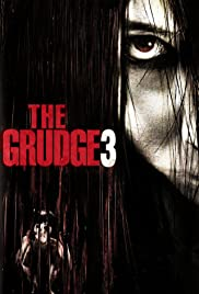 The Grudge 3 (2009) Poster - Movie Forum, Cast, Reviews