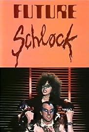 Future Schlock Poster