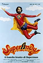 SuperAndy, il fratello brutto di Superman