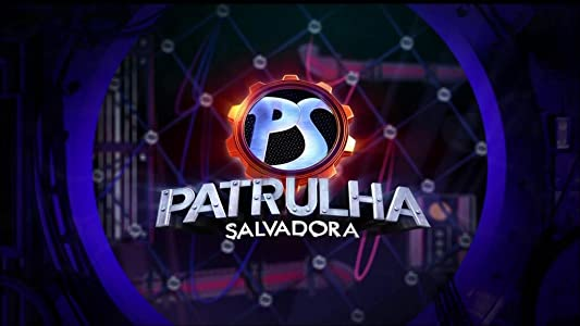 Patrulha Salvadora full movie download