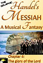 The Graphic Handel's Messiah - A Musical Fantasy: 4 - the Glory of The Lord