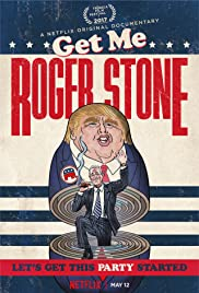Watch Get Me Roger Stone 2017 Movie | Get Me Roger Stone Movie | Watch Full Get Me Roger Stone Movie