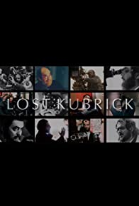 Primary photo for Lost Kubrick: The Unfinished Films of Stanley Kubrick