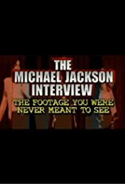 The Michael Jackson Interview: The Footage You Were Never Meant to See Poster