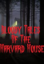 Bloody Tales Of The Harvard House