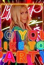 Taylor XO, GIGI Gorgeous, Tiffany Ney, Paris Hilton, Sam Garfield: Do You Like to Party?