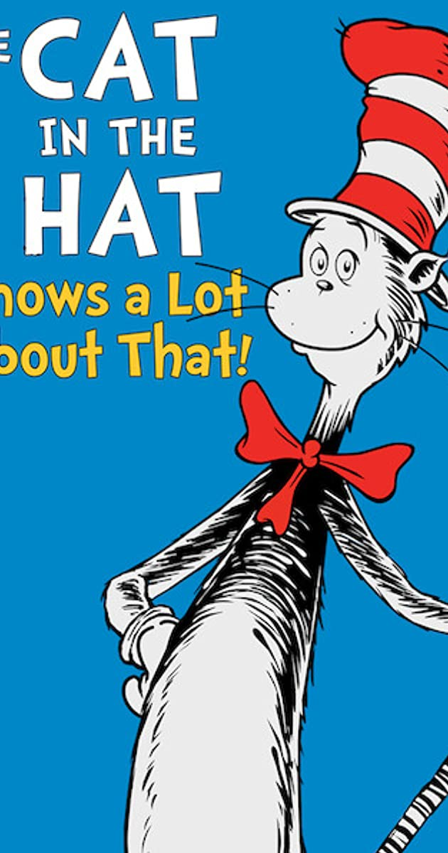 The Cat in the Hat Knows a Lot About That! (TV Series 2010