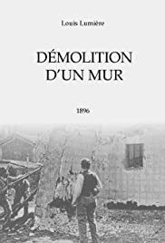 Démolition d'un mur (1896) Poster - Movie Forum, Cast, Reviews