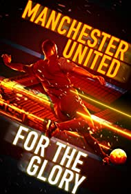Manchester United: For the Glory (2020)