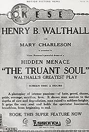 The Truant Soul(1916) Poster - Movie Forum, Cast, Reviews