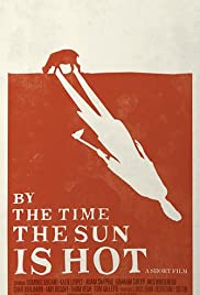 By the Time the Sun Is Hot Poster