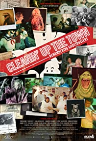 Primary photo for Cleanin' Up the Town: Remembering Ghostbusters