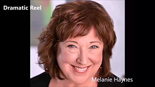 Melanie Haynes Dramatic Reel