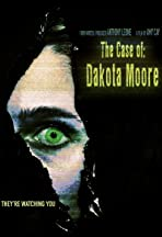 The Case of: Dakota Moore