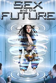 Sex and the Future Poster