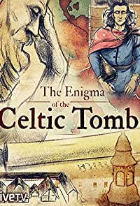 L'Enigme de la Tombe Celte (2017)