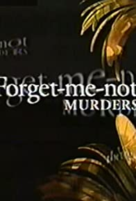 Primary photo for The Forget-Me-Not Murders