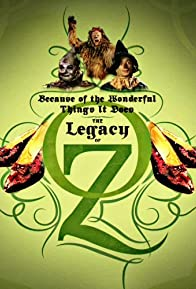 Primary photo for Because of the Wonderful Things It Does: The Legacy of Oz