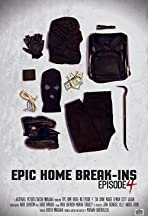 Epic Home Break-Ins