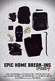 Epic Home Break-Ins Poster
