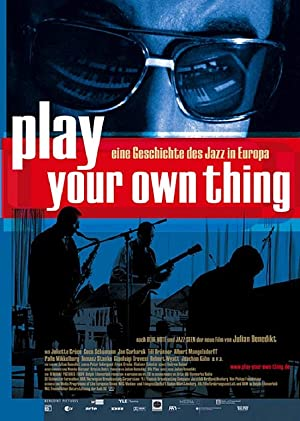 Where to stream Play Your Own Thing: A Story of Jazz in Europe