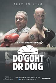 Laible und Frisch: Do goht dr Doig (2017)