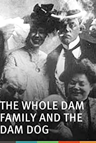 The Whole Dam Family and the Dam Dog (1905)
