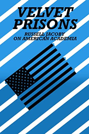 Where to stream Velvet Prisons: Russell Jacoby on American Academia