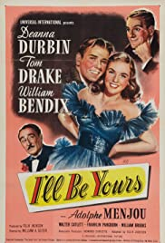 I'll Be Yours (1947) Poster - Movie Forum, Cast, Reviews