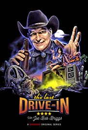 The Last Drive-In with Joe Bob Briggs Poster - TV Show Forum, Cast, Reviews