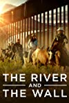'The River and the Wall' Reveals the Environmental Impact of a U.S.-Mexico Border Wall