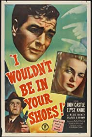 Don Castle, Elyse Knox, and Regis Toomey in I Wouldn't Be in Your Shoes (1948)