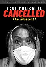 Your Musical is Cancelled: The Musical!