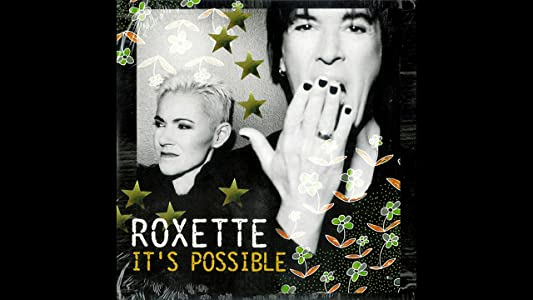 Watch online movie for free full movie Roxette: It's Possible by none [2K]