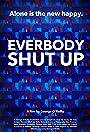 Everybody Shut Up