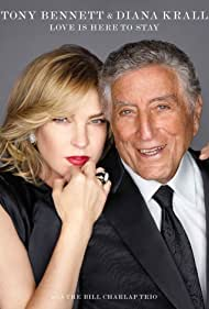 Tony Bennett & Diana Krall: Love Is Here To Stay (2018)