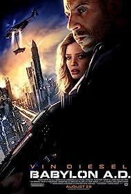 Babylon A.D. (2008) Poster - Movie Forum, Cast, Reviews