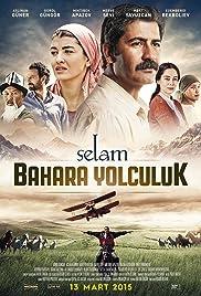Selam: Bahara Yolculuk Poster